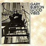 Gary Burton Good Vibes