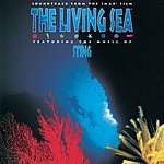Sting The Living Sea: Soundtrack From The IMAX Film