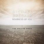 Michael Brecker Nearness Of You: The Ballad Book