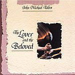 John Michael Talbot The Lover & The Beloved