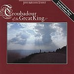John Michael Talbot Troubadour Of The King