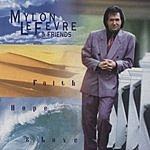 Mylon LeFevre Faith, Hope And Love