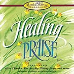 EMI Christian Music Group Presents Healing Praise