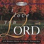 EMI Christian Music Group Presents I Love You Lord