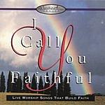 EMI Christian Music Group Presents I Call You Faithful
