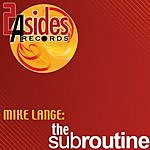 Mike Lange The Subroutine
