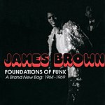 James Brown Foundations Of Funk: A Brand New Bag (1964-1969)