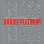 Kiss Double Platinum (Remastered)