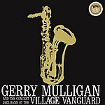 Gerry Mulligan The Concert Jazz Band Live At The Village Vanguard