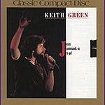 Keith Green Jesus Commands Us to Go!