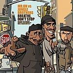 Mr. On Mr. On Vs Jungle Brothers: Breathe Don't Stop