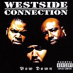 Westside Connection Bow Down (Parental Advisory)