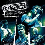 3 Doors Down Another 700 Miles (Live)