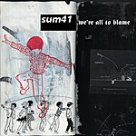 Sum 41 We're All To Blame