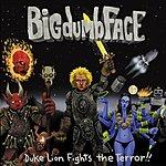 Big Dumb Face Duke Lion Fights The Terror