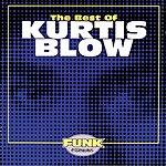 Kurtis Blow The Best Of Kurtis Blow