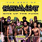 Parliament The Best Of Parliament: Give Up The Funk