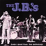 The J.B.'s Funky Good Times: The Anthology