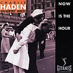 Charlie Haden Quartet West Now Is The Hour