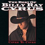 Billy Ray Cyrus Best Of Billy Ray Cyrus: Cover To Cover