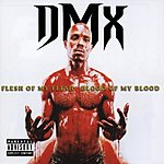 DMX Flesh Of My Flesh, Blood Of My Blood (Parental Advisory)