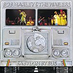 Bob Marley & The Wailers Babylon By Bus (Live) (Remastered)
