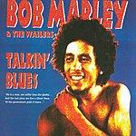 Bob Marley & The Wailers Talkin' Blues (Remastered)