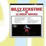 Billy Eckstine Now Singing in 12 Great Movies