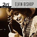 Elvin Bishop 20th Century Masters - The Millennium Collection: The Best Of Elvin Bishop