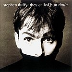 Stephen Duffy They Called Him Tin Tin