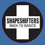 Shapeshifters Back To Basics