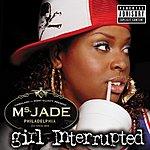 Ms. Jade Girl Interrupted (Parental Advisory)