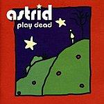 Astrid Play Dead