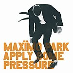 Maximo Park Apply Some Pressure/I Want You To Leave