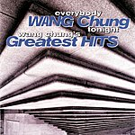 Wang Chung Everybody Wang Chung Tonight: Wang Chung's Greatest Hits