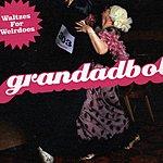 Grandadbob Waltez For Weirdoes