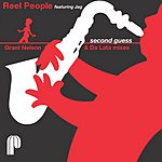 Reel People Second Guess (Grant Nelson & Da Lata Mixes)
