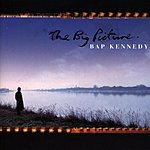 Bap Kennedy The Big Picture