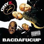 Onyx Bacdafucup (Parental Advisory)