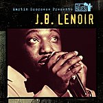 J.B. Lenoir Martin Scorsese Presents The Blues: J.B. Lenoir
