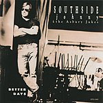 Southside Johnny & The Asbury Jukes Better Days