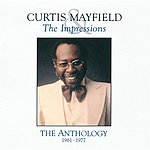 Curtis Mayfield & The Impressions The Anthology 1961-1977