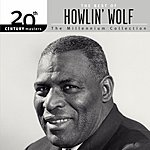Howlin' Wolf 20th Century Masters - The Millennium Collection: The Best Of Howlin' Wolf