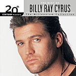Billy Ray Cyrus 20th Century Masters - The Millennium Collection: The Best Of Billy Ray Cyrus