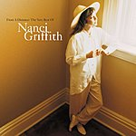 Nanci Griffith From A Distance: The Very Best Of Nanci Griffith