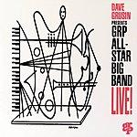 GRP All-Star Big Band Dave Grusin Presents GRP All-Star Big Band Live!