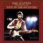 Eric Clapton Timepieces, Vol.2: Live In The '70s