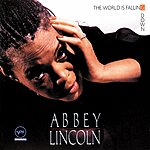 Abbey Lincoln The World Is Falling Down