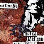 Melissa Etheridge Yes I Am