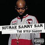 Hitman Sammy Sam The Step Daddy (Parental Advisory)